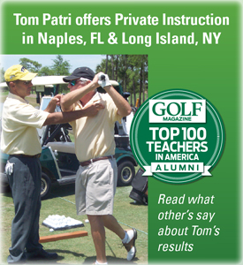 Tom Patri offers private instruction in Naples, FL and Long Island, NY